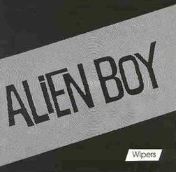<i>Alien Boy</i> extended play by Wipers