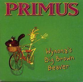 Wynonas Big Brown Beaver 1995 single by Primus