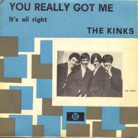 You Really Got Me Song first recorded by the Kinks in 1964