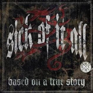 <i>Based on a True Story</i> (Sick of It All album) 2010 studio album by Sick of It All