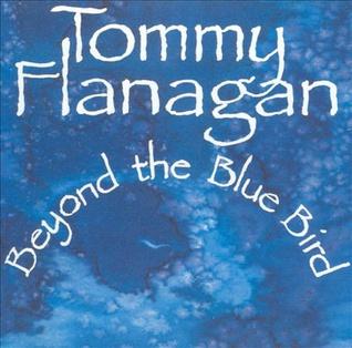 <i>Beyond the Blue Bird</i> 1990 studio album by Tommy Flanagan