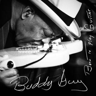 <i>Born to Play Guitar</i> 2015 studio album by Buddy Guy