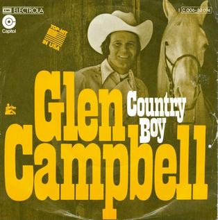 Country Boy (You Got Your Feet in L.A.) 1975 single by Glen Campbell