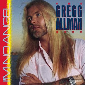 Mai c'est quoi la Playlist ? - Page 9 Gregg_Allman_Band_I_Am_No_Angel