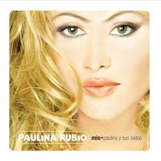 <i>Mio: Paulina Y Sus Éxitos</i> 2006 greatest hits album by Paulina Rubio
