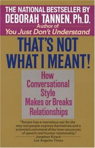 thats not what i meant how conversational style makes or breaks relationships
