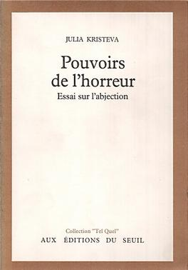 powers of horror. an essay on abjection new york 1982 Kristeva, julia (1982) powers of horror: an essay on abjection pr leon s roudiez new york: columbia university press levinas, emmanuel (1974.