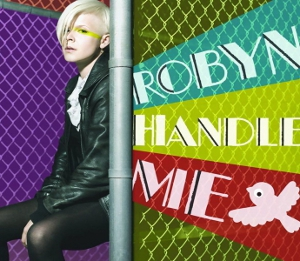 Handle Me single by Robyn
