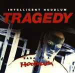 <i>Tragedy: Saga of a Hoodlum</i> 1993 studio album by Intelligent Hoodlum
