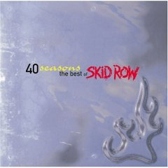 Skid Row - 40 Seasons: The Best of Skid Row