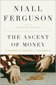The Ascent of Money The Ascent of Money by Niall Ferguson [Book Review]