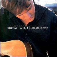 <i>Greatest Hits</i> (Bryan White album) 2000 greatest hits album by Bryan White