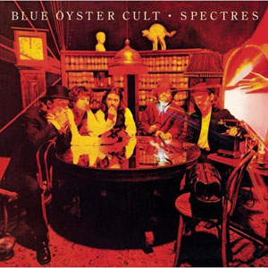 <i>Spectres</i> (album) 1977 studio album by Blue Öyster Cult