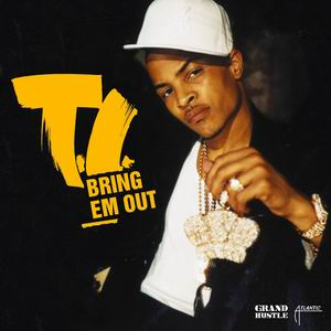 Bring Em Out (song) 2004 single by T.I.