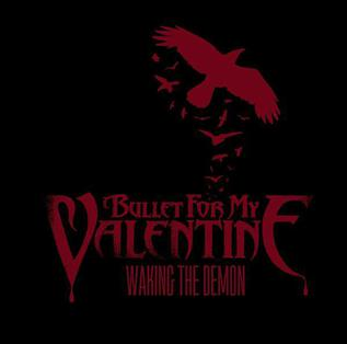Waking the Demon 2008 single by Bullet for My Valentine