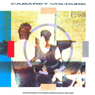 <i>The Covenant, The Sword, and the Arm of the Lord</i> (album) album by Cabaret Voltaire