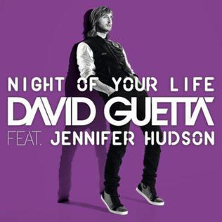 Night of Your Life (David Guetta song) 2011 promotional single by David Guetta featuring Jennifer Hudson