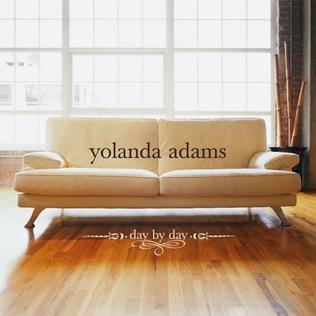 <i>Day by Day</i> (Yolanda Adams album) 2005 studio album by Yolanda Adams