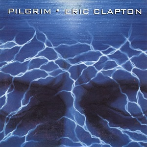 Pilgrim (Eric Clapton song) single by Eric Clapton