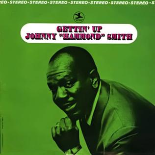 "<i>Gettin Up</i> (album) album by Johnny ""Hammond"" Smith"