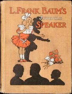<i>L. Frank Baums Juvenile Speaker</i> book by L. Frank Baum