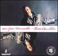 <i>Man from Two Worlds</i> 1964 studio album by Chico Hamilton