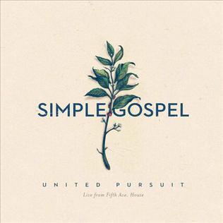 <i>Simple Gospel</i> 2015 live album by United Pursuit