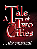 <i>A Tale of Two Cities</i> (musical) Musical adaptation of the novel by Charles Dickens