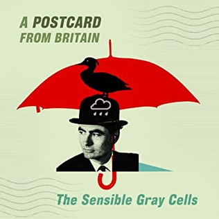 <i>A Postcard from Britain</i> 2013 studio album by The Sensible Gray Cells