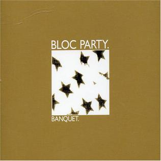 Banquet (song) 2005 single by Bloc Party