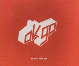 Cubra la imagen de la canción Dont Ask Me por OK Go
