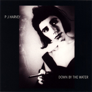 Down by the Water (PJ Harvey song) 1995 single by PJ Harvey