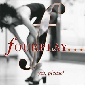 Fourplay - Yes, Please!
