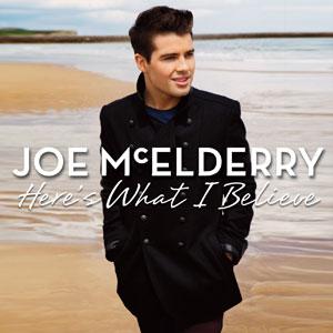 <i>Heres What I Believe</i> 2012 studio album by Joe McElderry