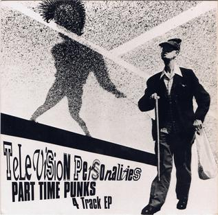 Part Time Punks 1980 song by Television Personalities