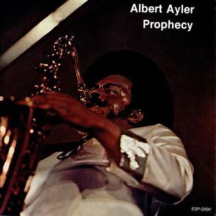 <i>Prophecy</i> (Albert Ayler album) 1975 live album by Albert Ayler