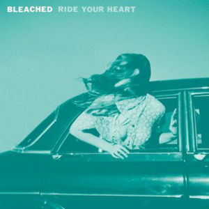 <i>Ride Your Heart</i> 2013 studio album by Bleached
