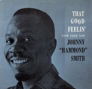 "<i>That Good Feelin</i> album by Johnny ""Hammond"" Smith"