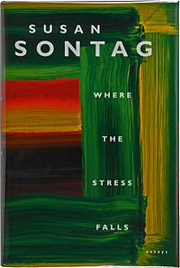 <i>Where the Stress Falls</i> collection of essays by Susan Sontag