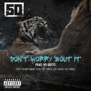 50 Cent featuring Yo Gotti — Don't Worry 'Bout It (studio acapella)