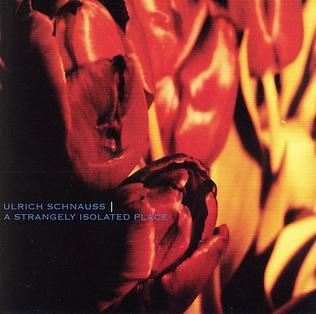 <i>A Strangely Isolated Place</i> 2003 studio album by Ulrich Schnauss