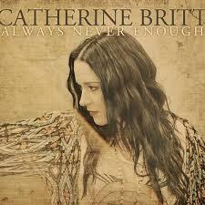 <i>Always Never Enough</i> 2012 studio album by Catherine Britt