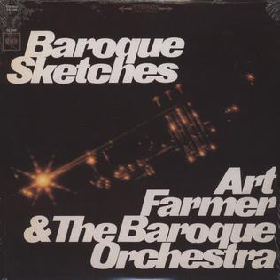 <i>Baroque Sketches</i> 1967 studio album by Art Farmer and the Baroque Orchestra