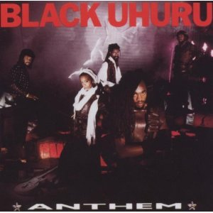 <i>Anthem</i> (Black Uhuru album) 1984 studio album by Black Uhuru