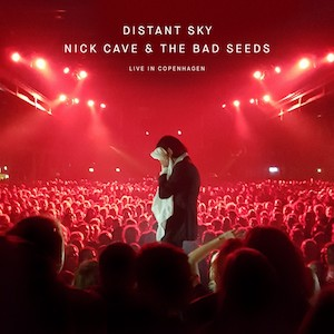 <i>Distant Sky: Live in Copenhagen</i> 2018 EP by Nick Cave and the Bad Seeds