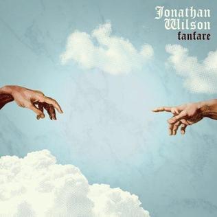 <i>Fanfare</i> (Jonathan Wilson album) album by Jonathan Wilson