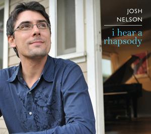 <i>I Hear a Rhapsody</i> (album) 2009 studio album by Josh Nelson