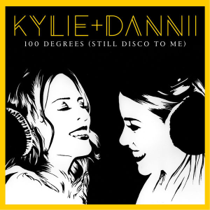 100 Degrees 2015 single by Kylie and Dannii Minogue