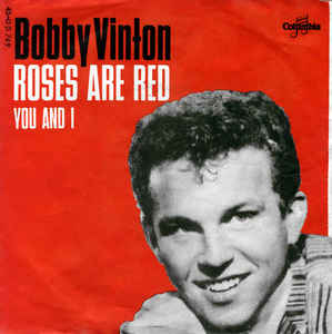 Roses Are Red (My Love) 1962 single by Bobby Vinton