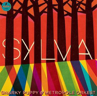<i>Sylva</i> (Snarky Puppy album) 2015 live album by Snarky Puppy and Metropole Orkest